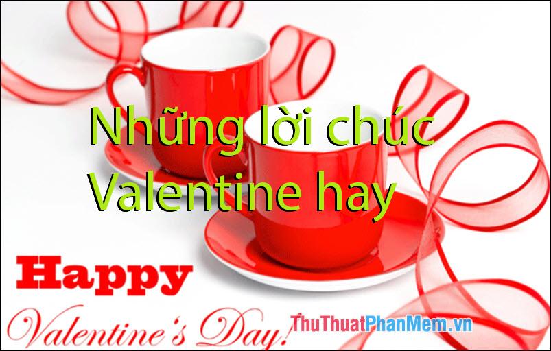 Những lời chúc Valentine hay và ý nghĩa nhất