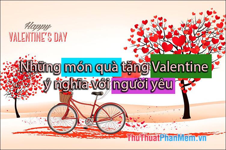 Những món quà tặng Valentine ý nghĩa nhất cho người yêu 2021