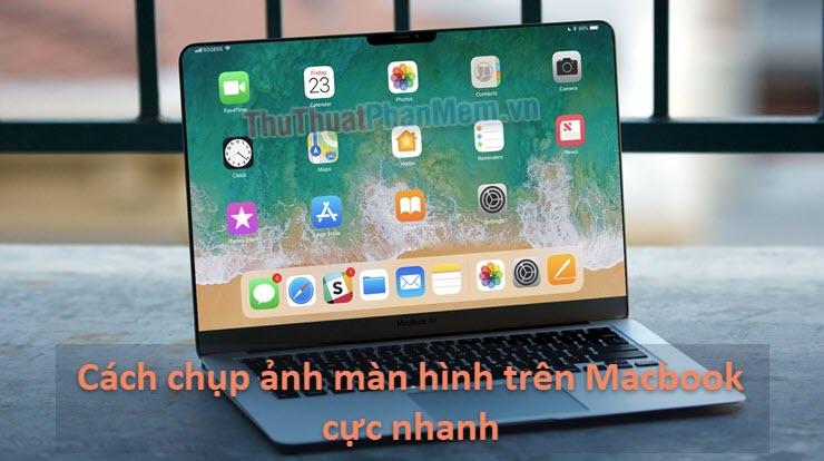 Cách chụp ảnh màn hình trên Macbook cực nhanh và dễ dàng