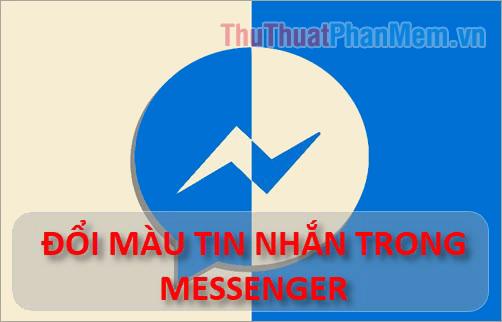 Cách đổi màu của tin nhắn trong Messenger