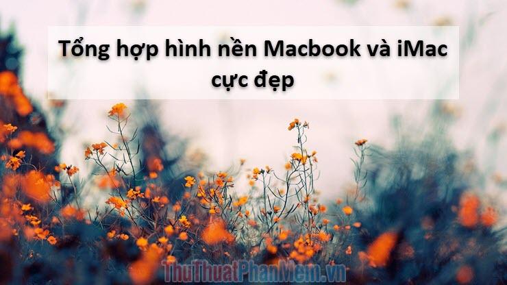 Tổng hợp hình nền Macbook và iMac cực đẹp