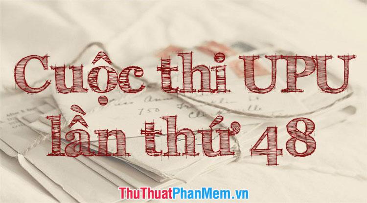 Viết thư UPU lần thứ 48 về người hùng của em - Những bài mẫu hay nhất