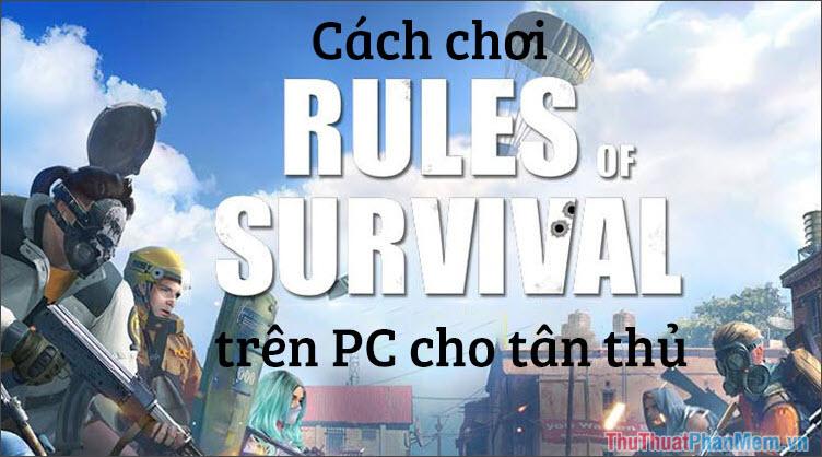 Cách chơi Rules of Survival trên PC cho người mới chơi