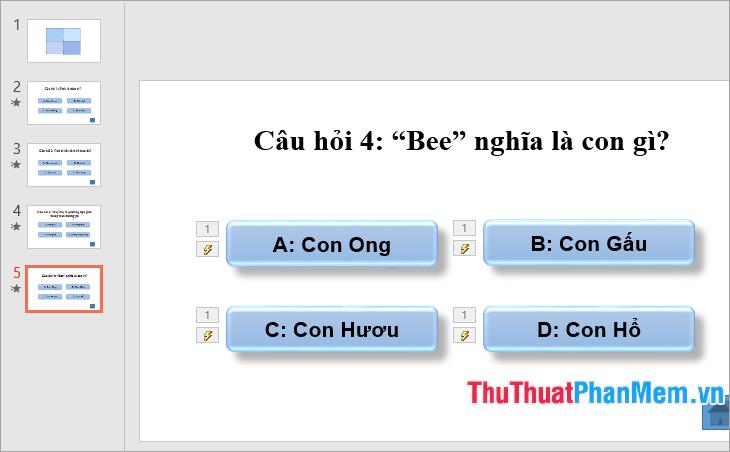 Với câu hỏi số 2, 3, 4 thực hiện tạo slide 3, slide 4, slide 5 tương tự như slide 2