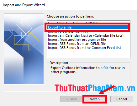 Chọn Export to a file trong phần Choose an action to perform