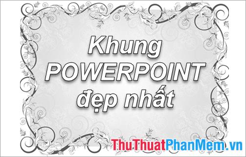 50+ Khung Powerpoint đẹp nhất