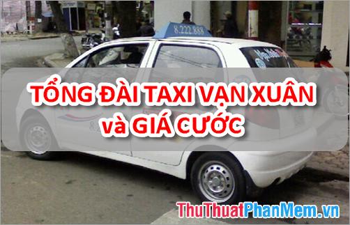 Taxi Vạn Xuân - Tổng đài Taxi Vạn Xuân và Giá cước