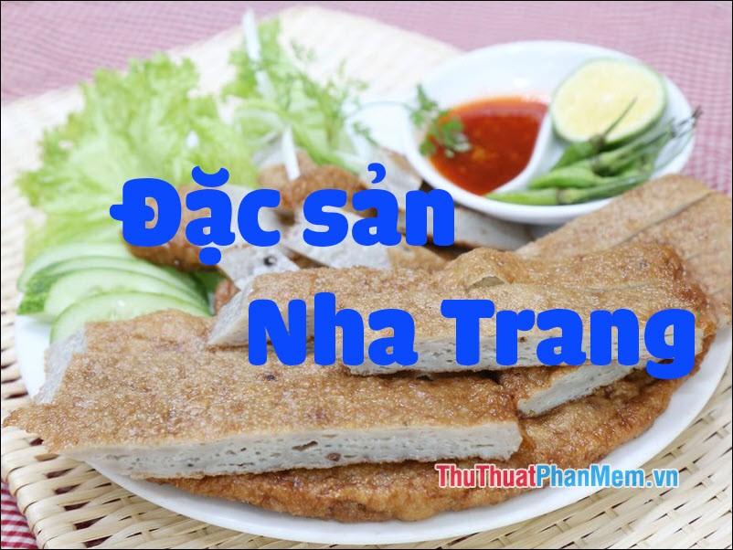 Đặc sản Nha Trang - Những món ăn đặc sản Nha Trang làm quà ngon nhất