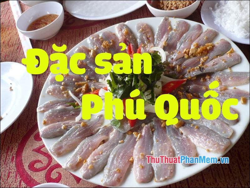 Đặc sản Phú Quốc - Những món ăn đặc sản Phú Quốc làm quà ngon nhất