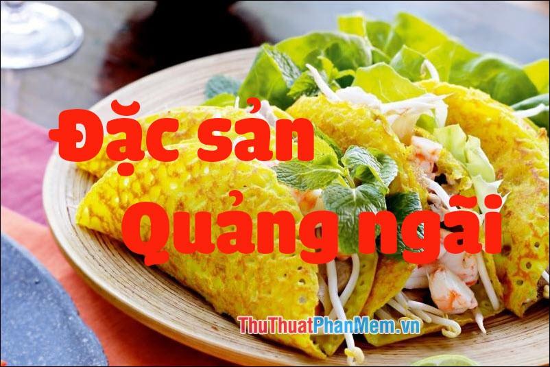 Đặc sản Quảng Ngãi - Những món ăn đặc sản Quảng Ngãi làm quà ngon nhất