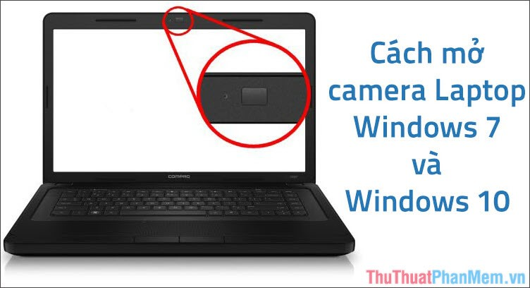 Cách mở camera Laptop Windows 7 và Windows 10