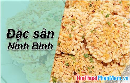 Đặc sản Ninh Bình - Những món ăn đặc sản Ninh Bình làm quà ngon nhất