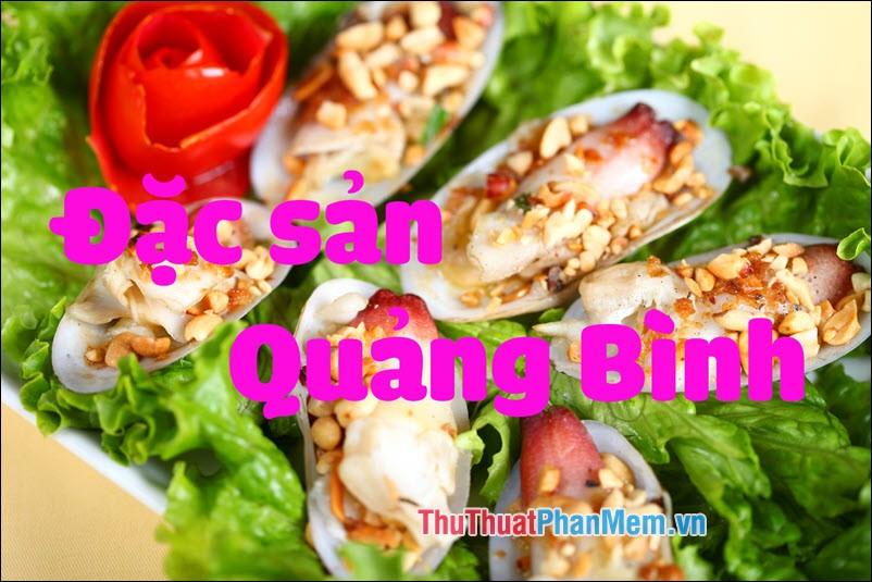 Đặc sản Quảng Bình - Những món ăn đặc sản Quảng Bình làm quà ngon nhất