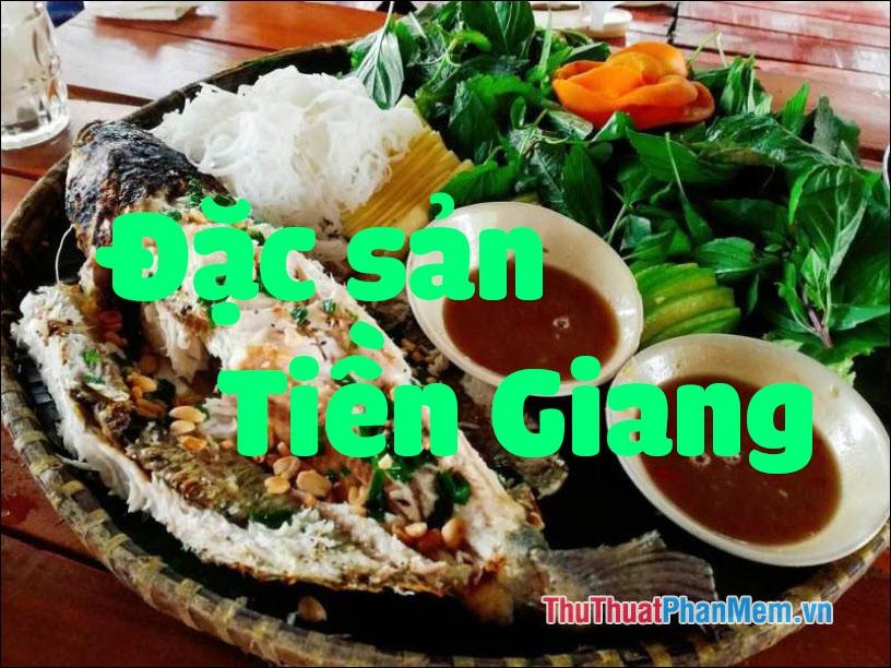 Đặc sản Tiền Giang - Những món ăn đặc sản Tiền Giang làm quà ngon nhất