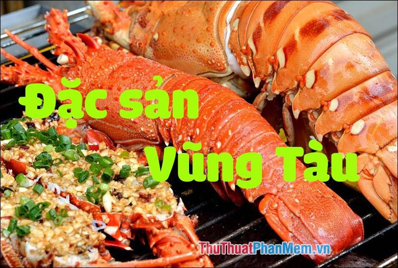 Đặc sản Vũng Tàu - Những món ăn đặc sản Vũng Tàu làm quà ngon nhất