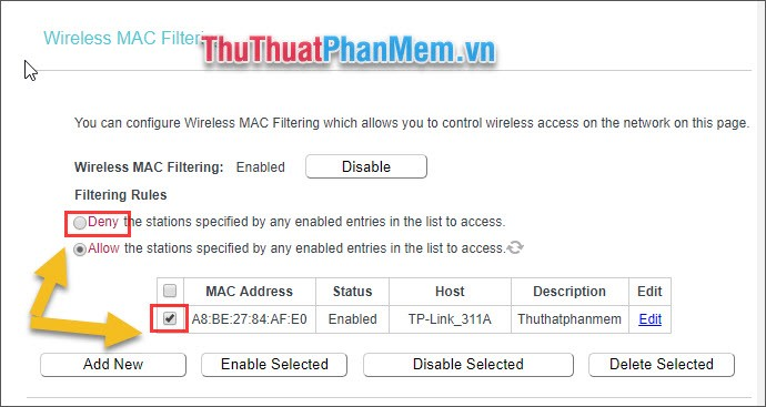 Chọn Deny the stations specified by any enabled entries in the list to access