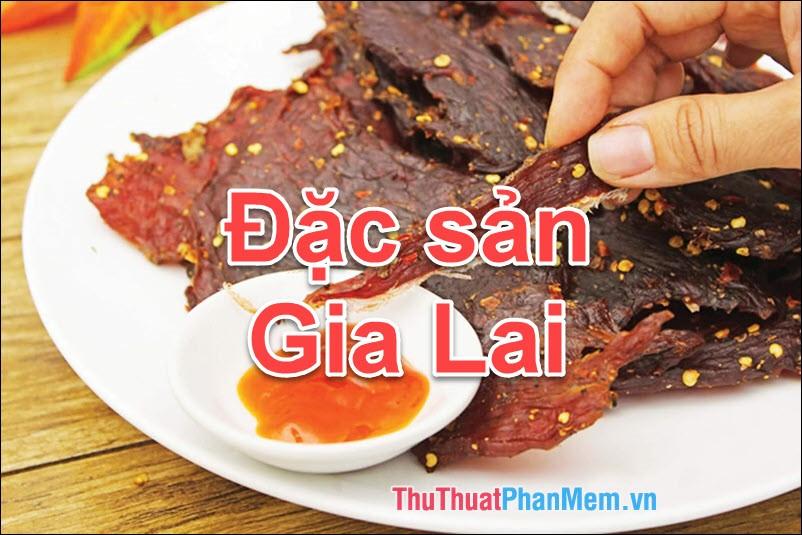 Đặc sản Gia Lai - Những món ăn đặc sản Gia Lai làm quà ngon nhất