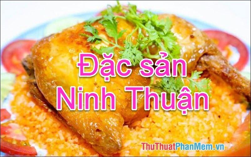 Đặc sản Ninh Thuận - Những món ăn đặc sản Ninh Thuận làm quà ngon nhất