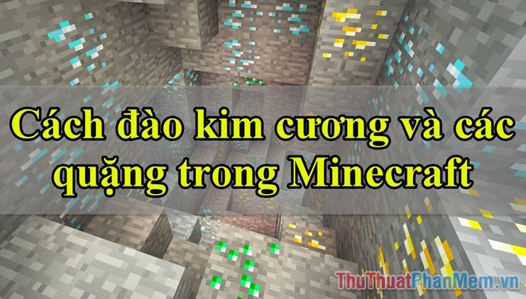 Cách đào kim cương và các quặng trong Minecraft