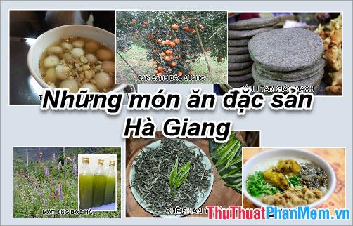 Đặc sản Hà Giang - Những món ăn đặc sản  Hà Giang làm quà ngon nhất