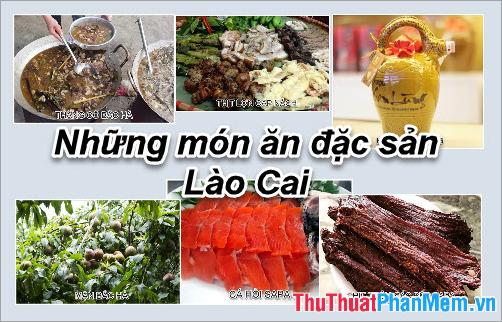 Đặc sản Lào Cai - Những món ăn đặc sản Lào Cai làm quà ngon nhất