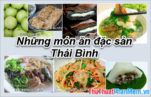 Đặc sản Thái Bình - Những món ăn đặc sản Thái Bình làm quà ngon nhất