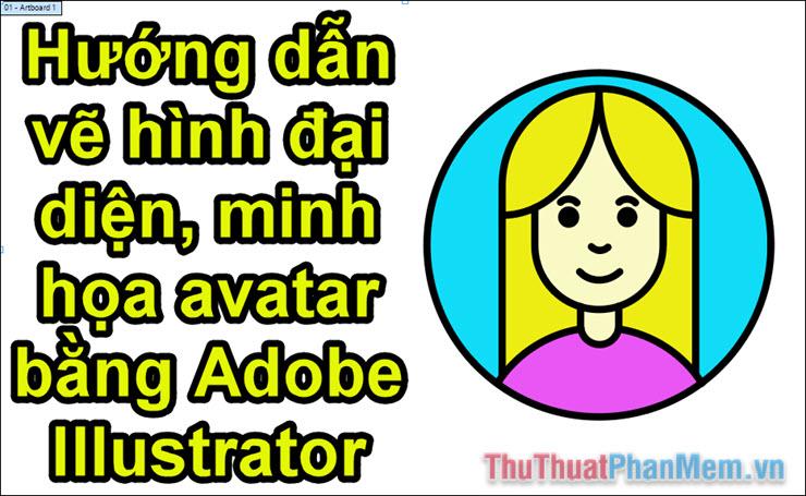 Vẽ hình minh họa avatar cơ bản bằng Adobe Illustrator