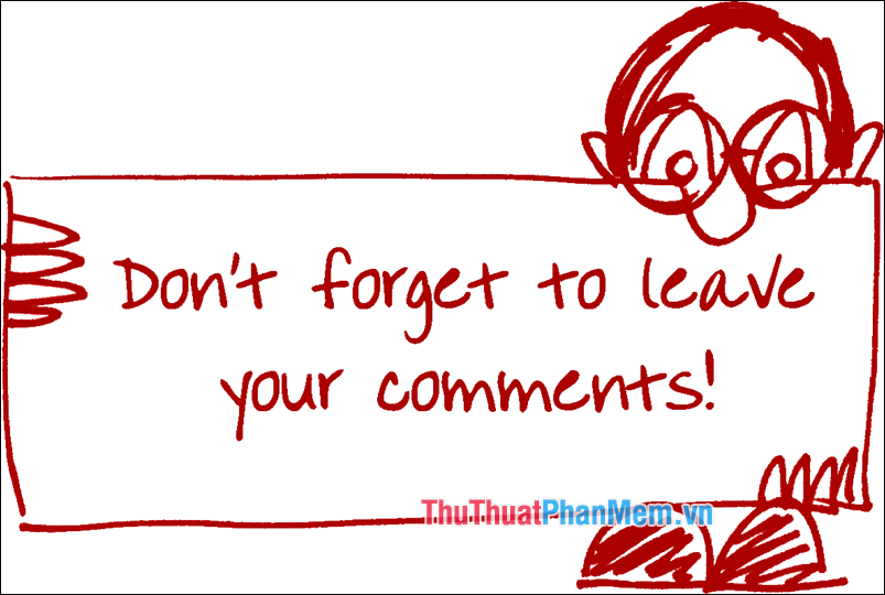 Dont forget to leave you comments
