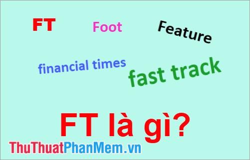 FT là gì?