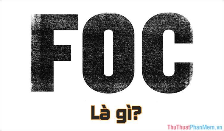 FOC là gì