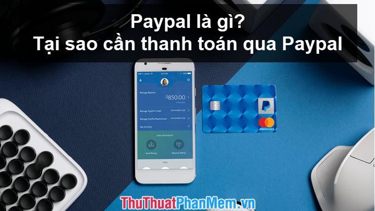Paypal là gì? Tại sao cần thanh toán qua Paypal?