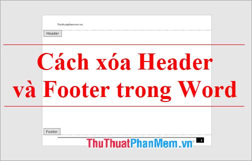 Cách xóa Header và Footer trong Word