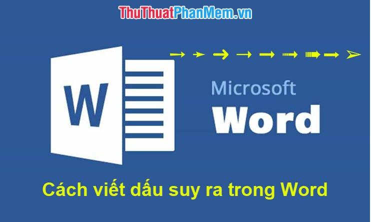 Cách viết dấu suy ra trong Word