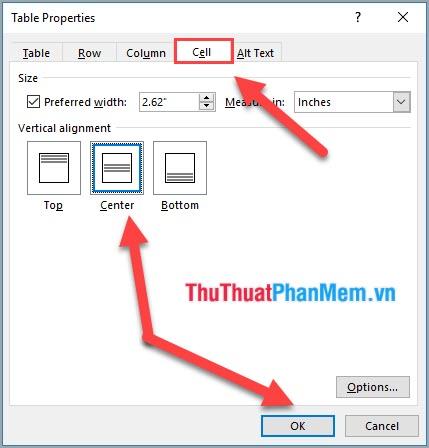 Chuyển đến Tab Cell, chọn phần Vertical alignment - chọn Center