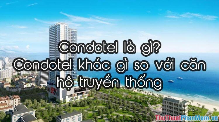 Condotel là gì? Nó khác gì so với căn hộ truyền thống?