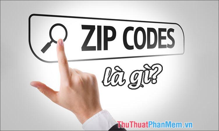 Zip Code là gì? Tại sao cần sử dụng Zip Code