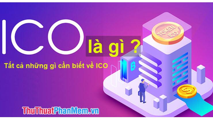 ICO là gì? Tất cả những gì cần biết về ICO