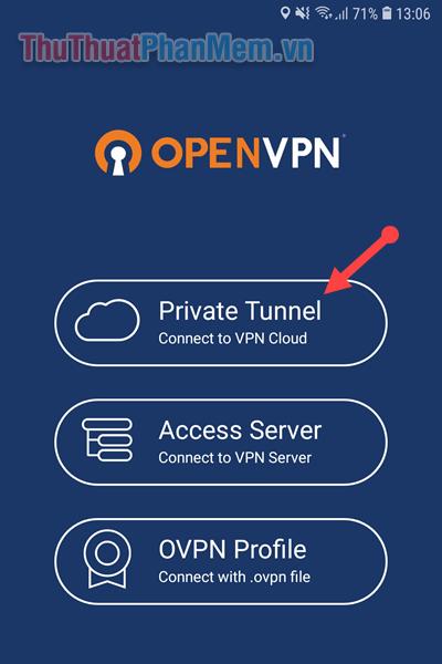 Mở ứng dụng OpenVPN lên và chọn mục Private Tunnel