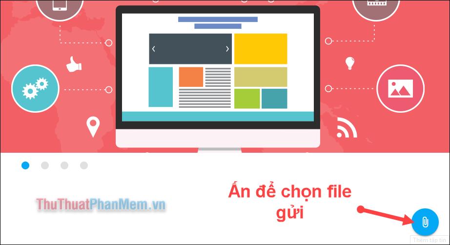 Nhấp vào icon biểu tượng chiếc ghim để chọn file muốn gửi