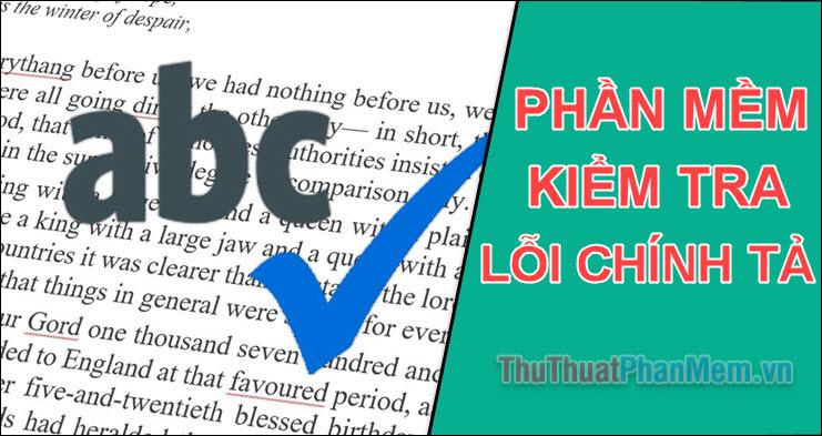 Phần mềm kiểm tra lỗi chính tả tiếng Việt chuẩn nhất
