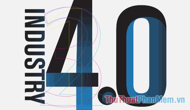 Cách mạng Công nghiệp 4.0 là gì? Tổng quan về cách mạng 4.0