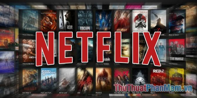 Netflix là gì? Bạn có nên dùng dịch vụ Netflix? Tổng quan về Netflix tại Việt Nam