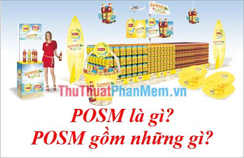 P.O.S.M là gì? POSM gồm những gì?