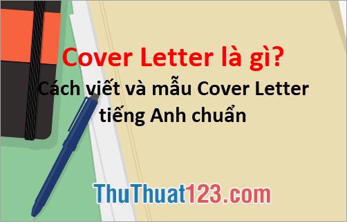 Cover Letter là gì? Cách viết và mẫu Cover Letter tiếng Anh chuẩn