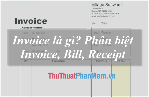 Invoice là gì? Phân biệt Invoice, Bill, Receipt