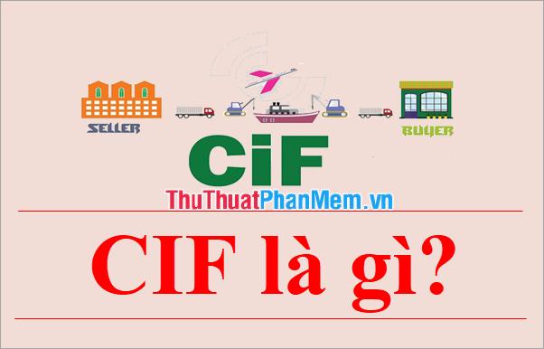 CIF là gì trong xuất nhập khẩu?