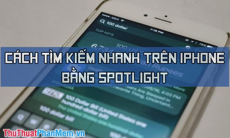 Cách tìm kiếm nhanh trên iPhone bằng Spotlight