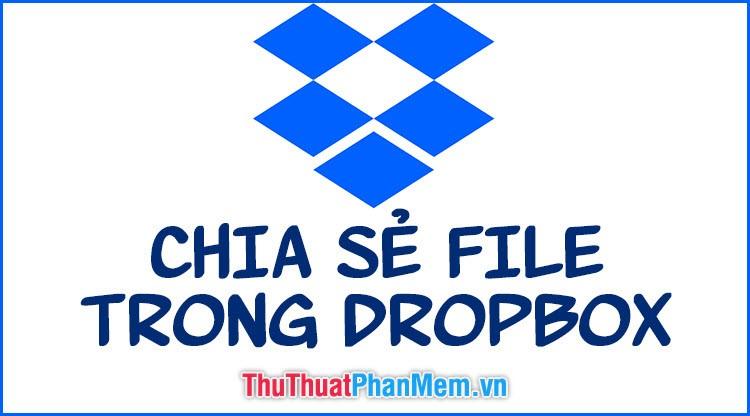 Cách chia sẻ file, folder trong Dropbox