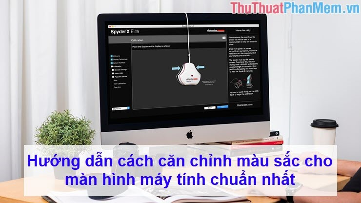 Hướng dẫn các căn chỉnh màu sắc cho màn hình máy tính chuẩn nhất