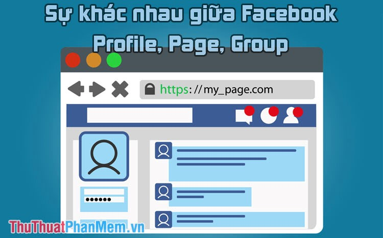 Phân biệt sự khác nhau giữa Facebook Profile, Page và Group